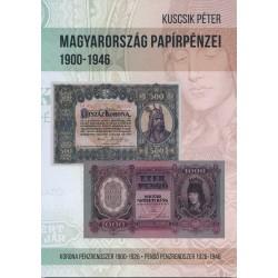 Magyrország Papírpénzei 1900-1946 -  Kuscsik Péter