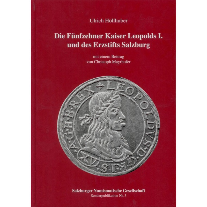 Die Fünfzehner Kaiser Leopolds I. und des Erzstifts Salzburg